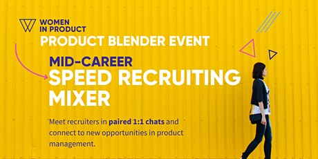 Women In Product Blender: Speed Recruiting for Mid-Career PMs tickets