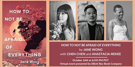 """Jane Wong """"How Not to Be Afraid of Everything"""" w/ Anastacia-Rene+ Chen Chen tickets"""