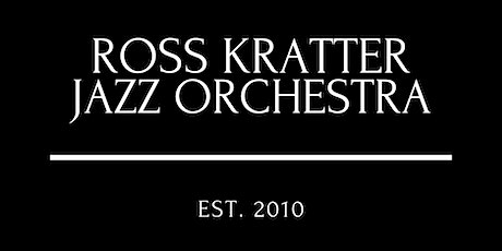 Ross Kratter Jazz Orchestra 11th Anniversary Spectacular tickets