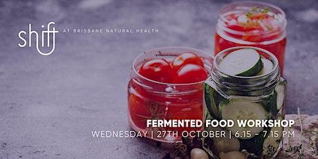 FERMENTED FOOD Workshop - BRISBANE tickets