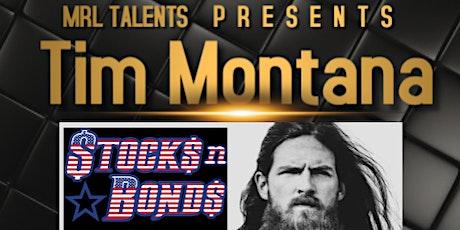 Tim Montana @ Stocks N Bonds tickets