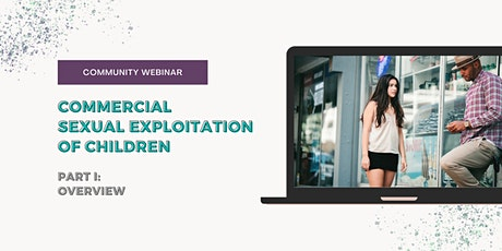 Commercial Sexual Exploitation of Children: An Overview tickets