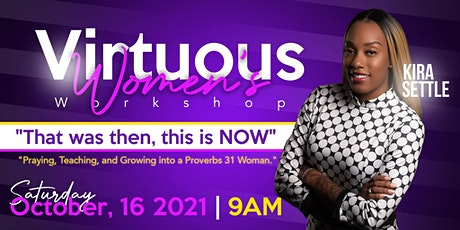 """Virtuous Women's Workshop: """"That Was Then, This is NOW"""" tickets"""