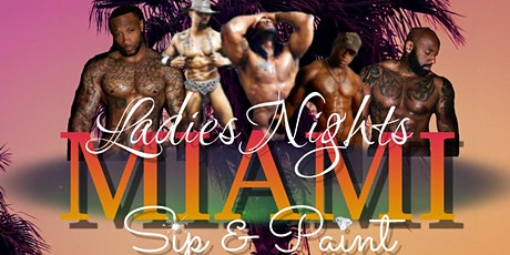 Miami~ Ladies Night Only~ Sip & Paint with Exotic Male Models tickets