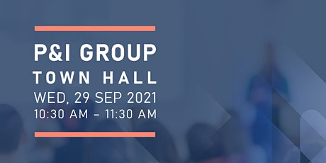 P&I Group Town Hall tickets