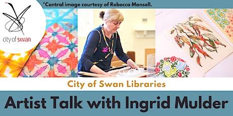 Artist Talk with Ingrid Mulder (Bullsbrook) tickets