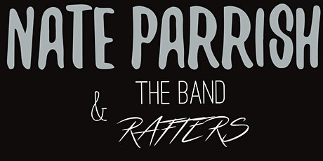 Nate Parrish and The Band RAFTERS tickets