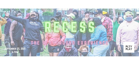 RECESS - The Playground Experience tickets