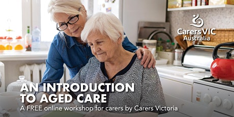 Carers Victoria An Introduction to Aged Care Online Workshop #8268 tickets