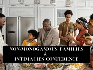 Non-Monogamous Families and Intimacies Conference (Online via Zoom) tickets