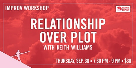 Relationship Over Plot with Keith Williams tickets