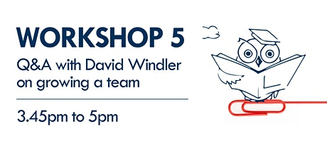 Workshop 5 - Q&A with David Windler on growing a team tickets