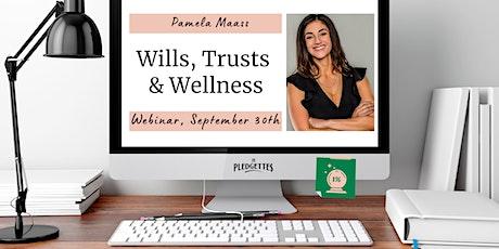 Wills, Trusts & Wellness with Pamela Maass tickets