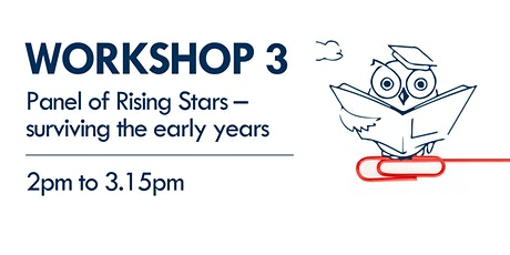 Workshop 3 - Rising Stars - surviving the early years tickets