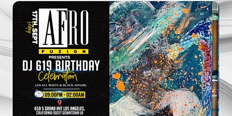 "CELEBRATING DJ619 BIRTHDAY ""BLACK AND WHITE AFFAIR"" tickets"