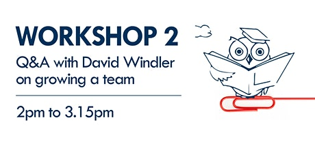 Workshop 2 - Q&A with David Windler on growing a team tickets