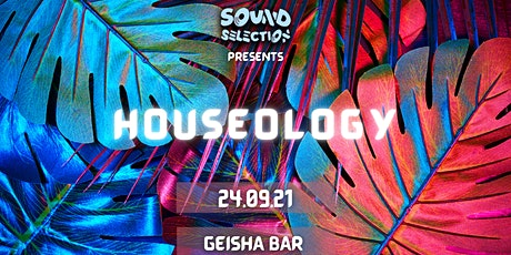 Sound Selection presents Houseology tickets