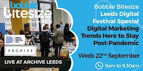 Bobble Bitesize  Networking – Leeds Digital Festival Special tickets