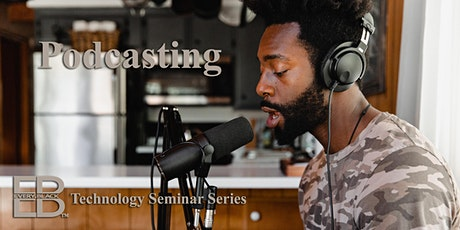 Every.Black Tech Seminar -  Podcasting for Dummies! tickets