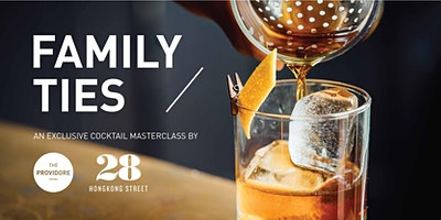 """Exclusive Cocktail Masterclass: """"FAMILY TIES"""""""