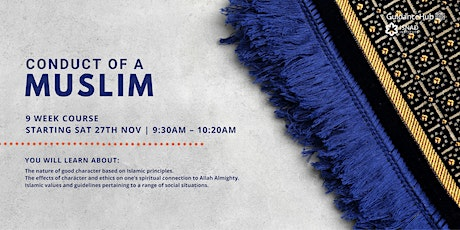Conduct of a Muslim - (Every Sat from 27th Nov | 9 Weeks | 9:30AM) tickets