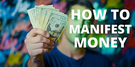 Learn How To Manifest Money Workshop Tickets