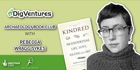 Archaeology Book Club! 01 - Kindred, with Rebecca Wragg Sykes tickets
