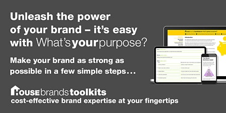 Unleash the power of your brand – it's easy with What's your purpose? tickets
