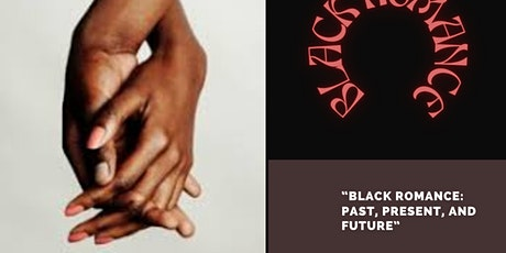 Black Romance: Past, Present, and Future tickets