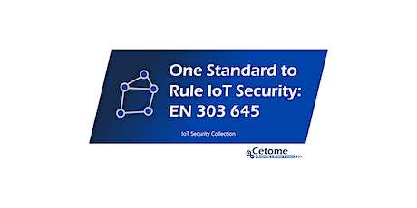 IoT cyber security training - One standard to rule IoT security: EN 303 645 tickets