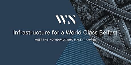Infrastructure for a World Class Belfast tickets