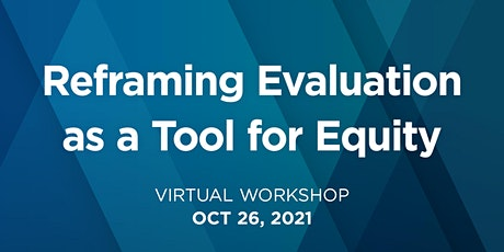 Reframing Evaluation as a Tool for Equity tickets