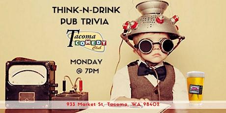 Think-N-Drink Pub Trivia at Tacoma Comedy Club tickets