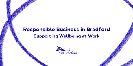 Responsible Business in Bradford – Supporting Wellbeing at Work tickets