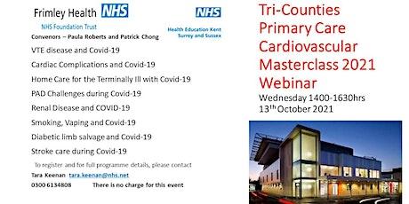 Tri-Counties Primary Care Cardiovascular  Masterclass 2021 Webinar tickets