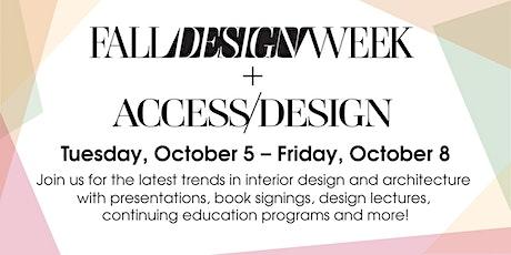 FALL DESIGN WEEK + ACCESS/DESIGN - Meet the Design Experts! tickets