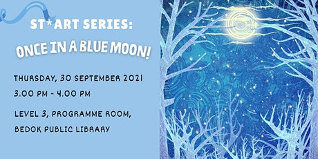 Once in a Blue Moon! | ST*ART Series tickets