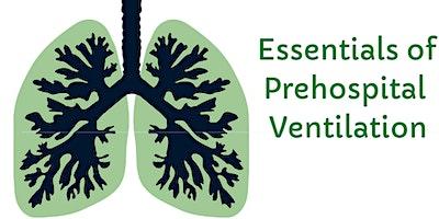 Essentials of Pre-Hospital Ventilation