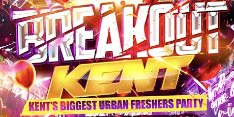 Breakout Kent - Kent's Biggest Urban Freshers Party tickets