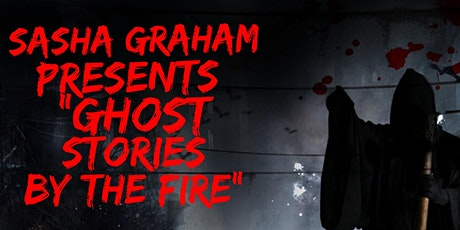 """Sasha Graham Presents: """"Ghost Stories By the Fire"""" tickets"""