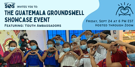 Guatemala Groundswell Showcase Event: Featuring Youth Ambassadors tickets