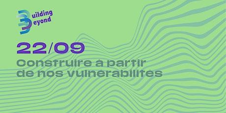 Construire à partir de nos vulnérabilités billets