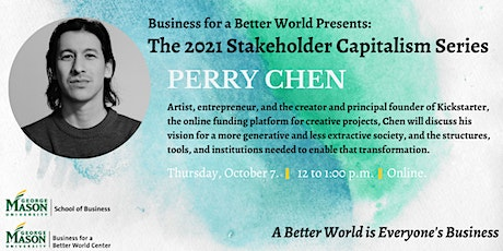 2021 Stakeholder Capitalism Series Featuring Perry Chen tickets