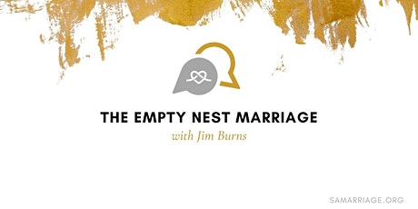 The Empty Nest Marriage with Jim Burns tickets