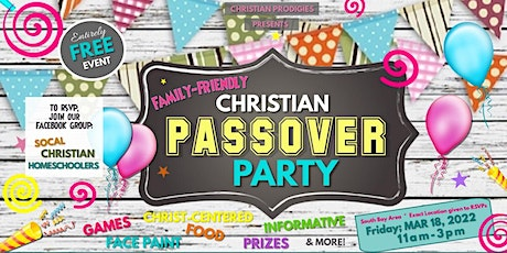 CHRISTIAN PASSOVER PARTY!!!  FREE!!! tickets