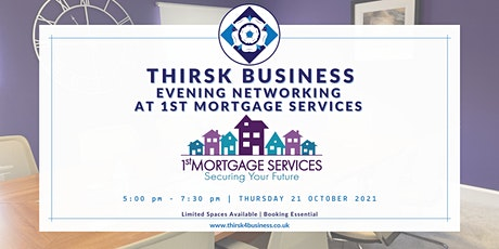 Thirsk Business - Evening Networking at 1st Mortgage Services tickets
