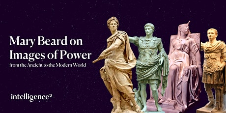 Mary Beard on Images of Power from the Ancient to the Modern World tickets