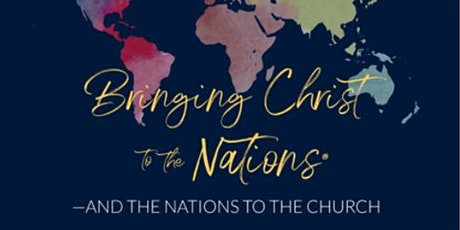 Bringing Christ to the Nations Conference tickets