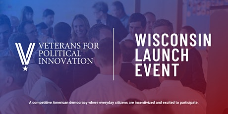 Veterans for Political Innovation Wisconsin Launch Event tickets
