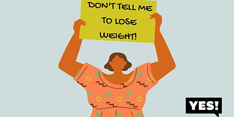Don't Tell Me to Lose Weight: Navigating and Challenging Medical Fatphobia tickets